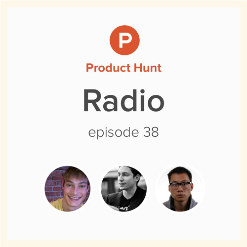 Product Hunt Radio: Episode 38 w/ Justin Kan by Product Hunt